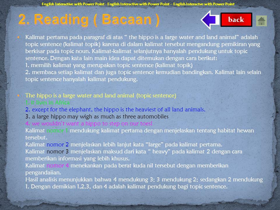  Main Idea (Ide Utama) Paragraf adalah kumpulan kalimat yang mengembangkan suatu main idea (ide utama). Kalimat yang menerangkan tentang ide utama te