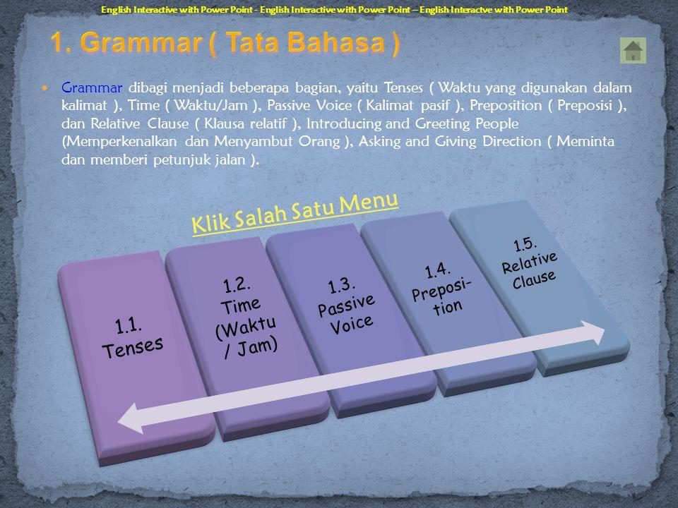 1.9.Future Simple (Akan Datang Sederhana) Positif : he will speak.