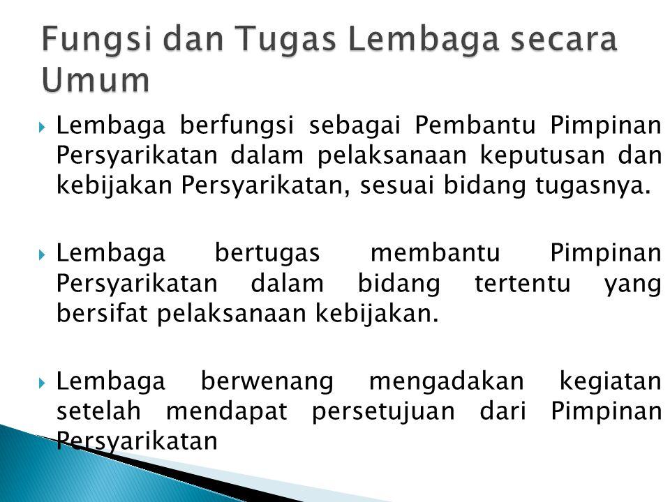  Pembantu Pimpinan Persyarikatan dalam pelaksanaan administrasi dan manajemen Persyarikatan.