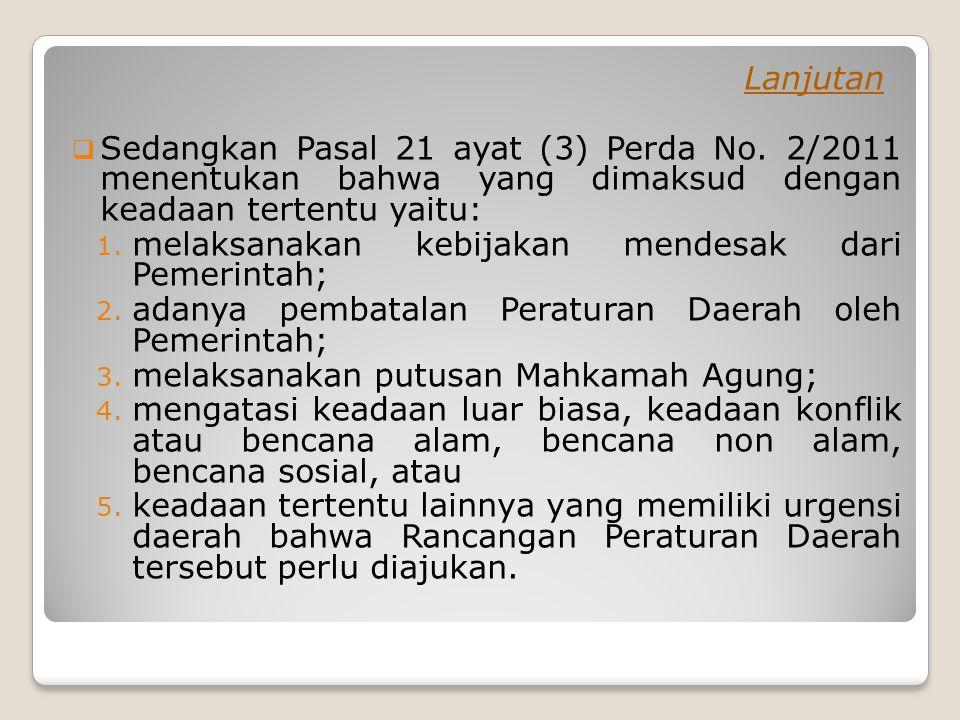 Lanjutan  Sedangkan Pasal 21 ayat (3) Perda No.