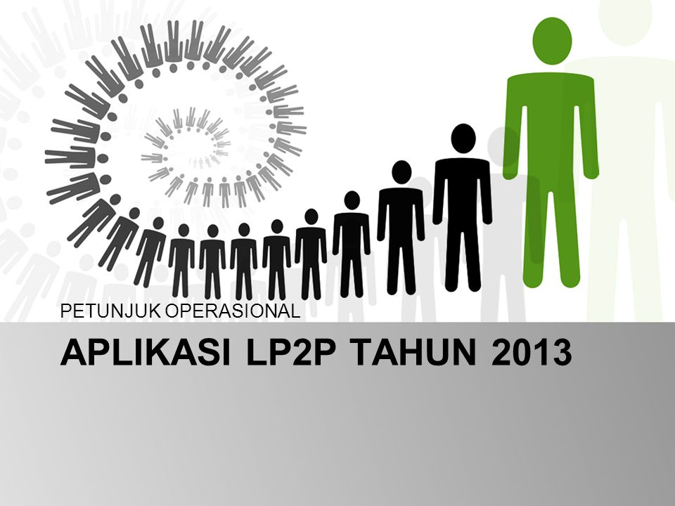 APLIKASI LP2P TAHUN 2013 PETUNJUK OPERASIONAL