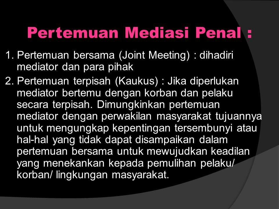 PIHAK-PIHAK (Diversi/Mediasi di Pengadilan) 1. Hakim Anak (Mediator) 2. Jaksa Penuntut Umum Anak (Co. Mediator) 3. PK BAPAS (Co. Mediator) 4. Pelaku /