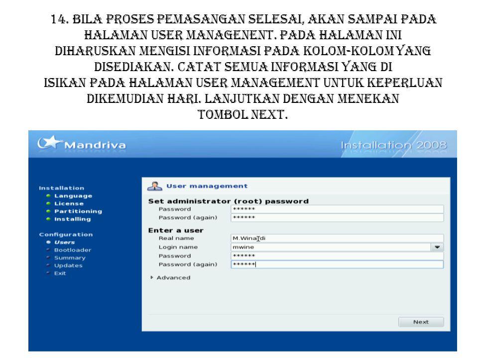 14. Bila proses pemasangan selesai, akan sampai pada halaman User managenent.