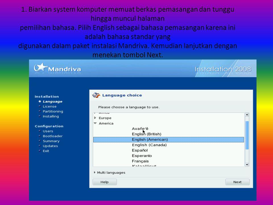 1. Biarkan system komputer memuat berkas pemasangan dan tunggu hingga muncul halaman pemilihan bahasa. Pilih English sebagai bahasa pemasangan karena