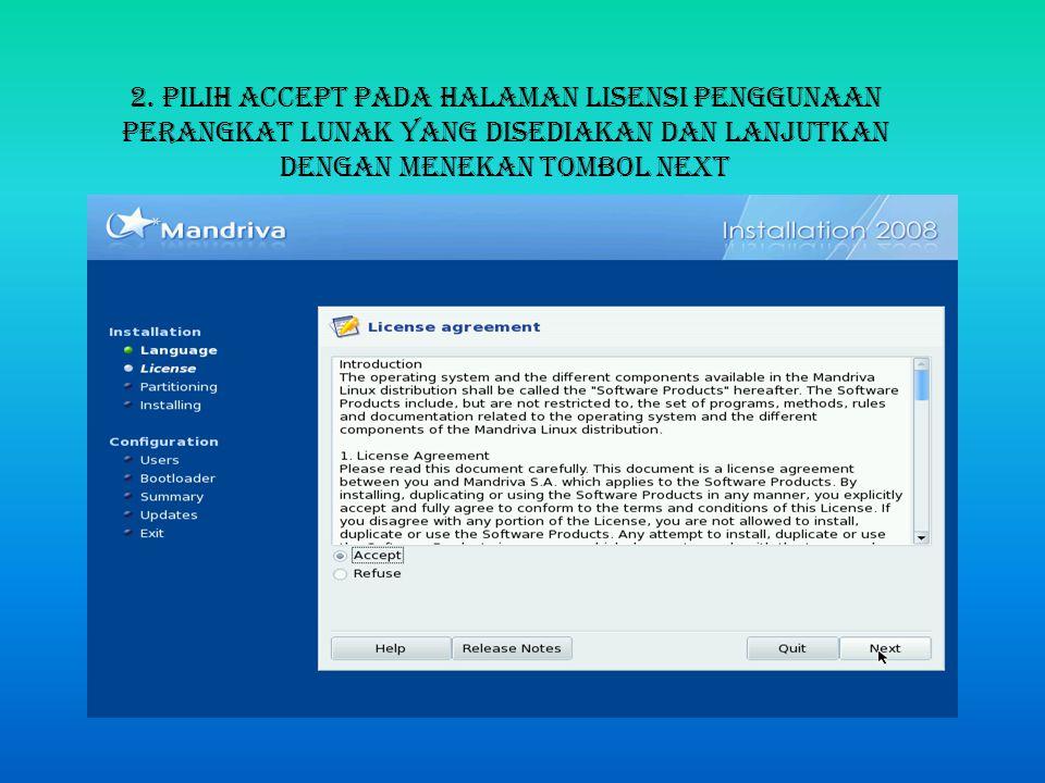2. Pilih Accept pada halaman lisensi penggunaan perangkat lunak yang disediakan dan lanjutkan dengan menekan tombol Next