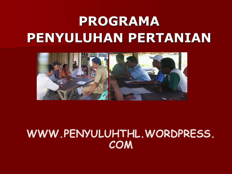 PROGRAMA PENYULUHAN PERTANIAN WWW.PENYULUHTHL.WORDPRESS. COM
