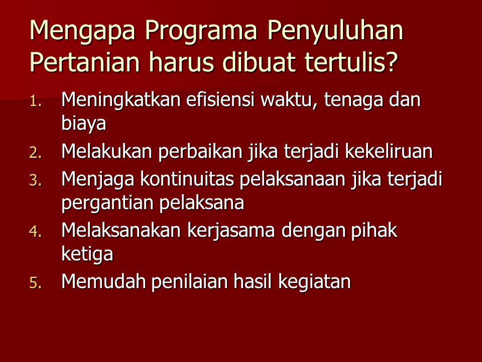 Mengapa Programa Penyuluhan Pertanian harus dibuat tertulis.