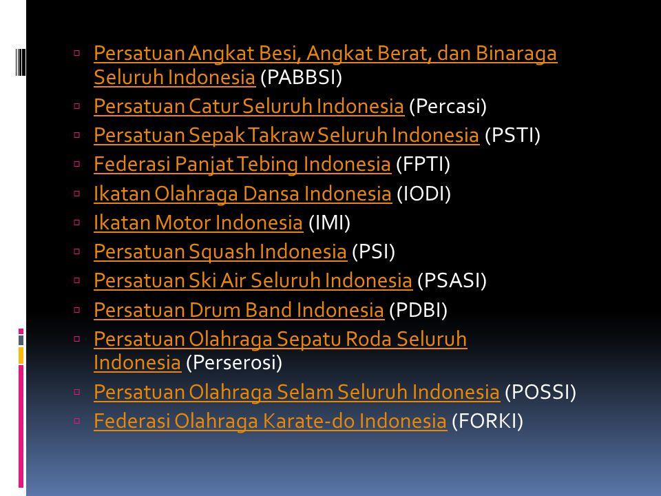  Persatuan Angkat Besi, Angkat Berat, dan Binaraga Seluruh Indonesia (PABBSI) Persatuan Angkat Besi, Angkat Berat, dan Binaraga Seluruh Indonesia  P