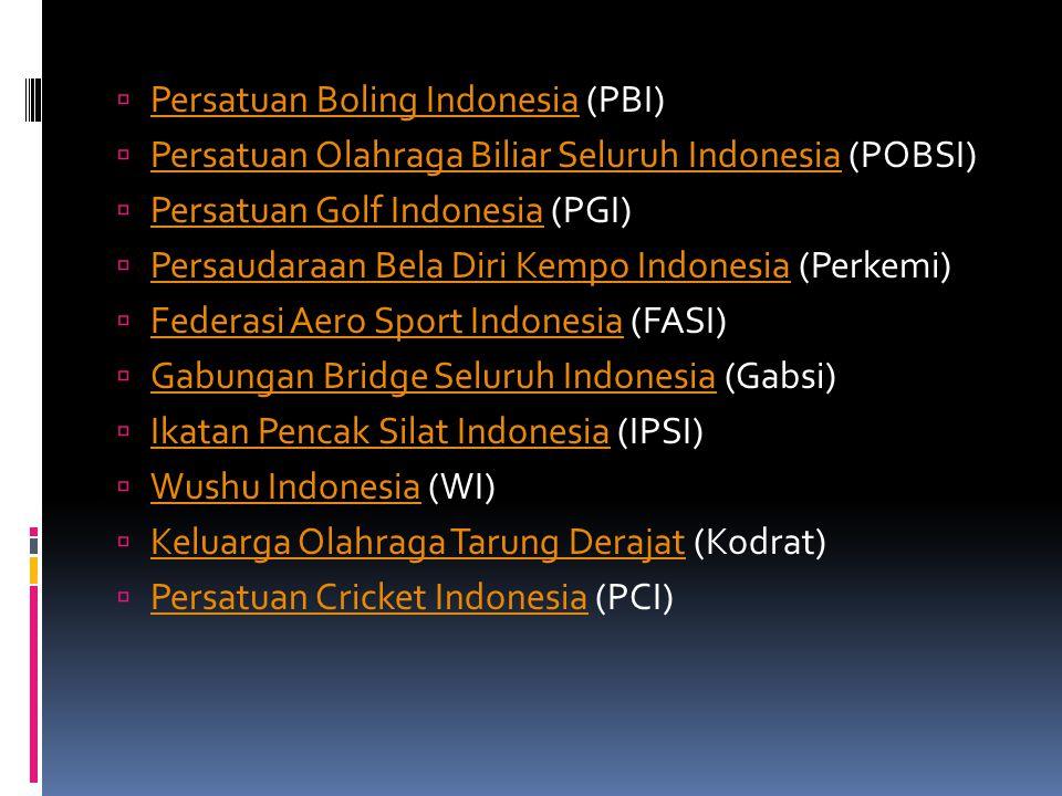  Persatuan Boling Indonesia (PBI) Persatuan Boling Indonesia  Persatuan Olahraga Biliar Seluruh Indonesia (POBSI) Persatuan Olahraga Biliar Seluruh