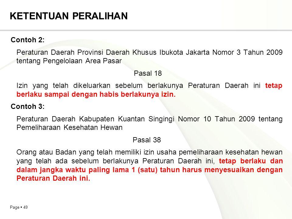 Page  49 KETENTUAN PERALIHAN Contoh 2: Peraturan Daerah Provinsi Daerah Khusus Ibukota Jakarta Nomor 3 Tahun 2009 tentang Pengelolaan Area Pasar Pasa