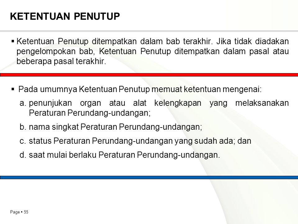 Page  55 KETENTUAN PENUTUP  Ketentuan Penutup ditempatkan dalam bab terakhir. Jika tidak diadakan pengelompokan bab, Ketentuan Penutup ditempatkan d