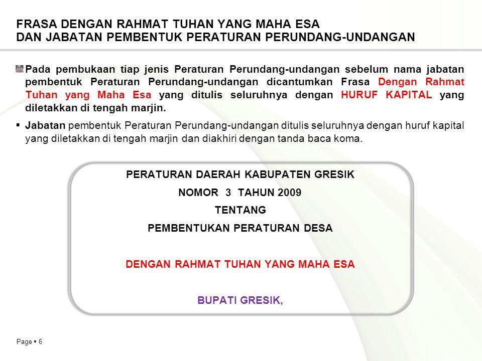 Page  6 FRASA DENGAN RAHMAT TUHAN YANG MAHA ESA DAN JABATAN PEMBENTUK PERATURAN PERUNDANG-UNDANGAN Pada pembukaan tiap jenis Peraturan Perundang-unda