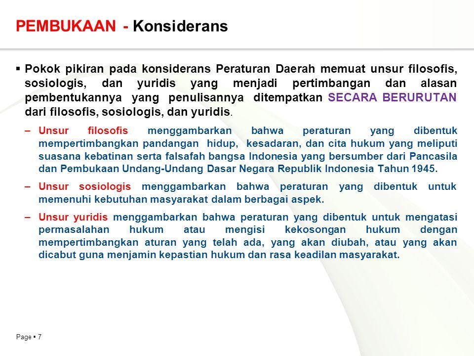 Page  38 KETENTUAN PIDANA (JIKA DIPERLUKAN)  Ketentuan pidana memuat rumusan yang menyatakan penjatuhan pidana atas pelanggaran terhadap ketentuan yang berisi norma larangan atau norma perintah.
