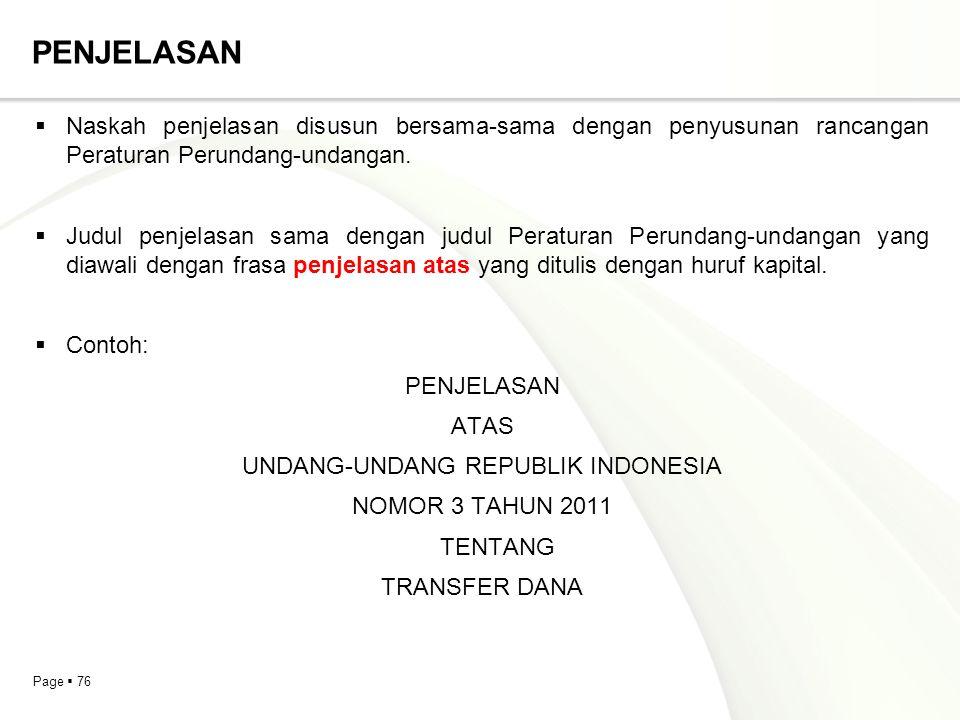 Page  76 PENJELASAN  Naskah penjelasan disusun bersama-sama dengan penyusunan rancangan Peraturan Perundang-undangan.  Judul penjelasan sama dengan