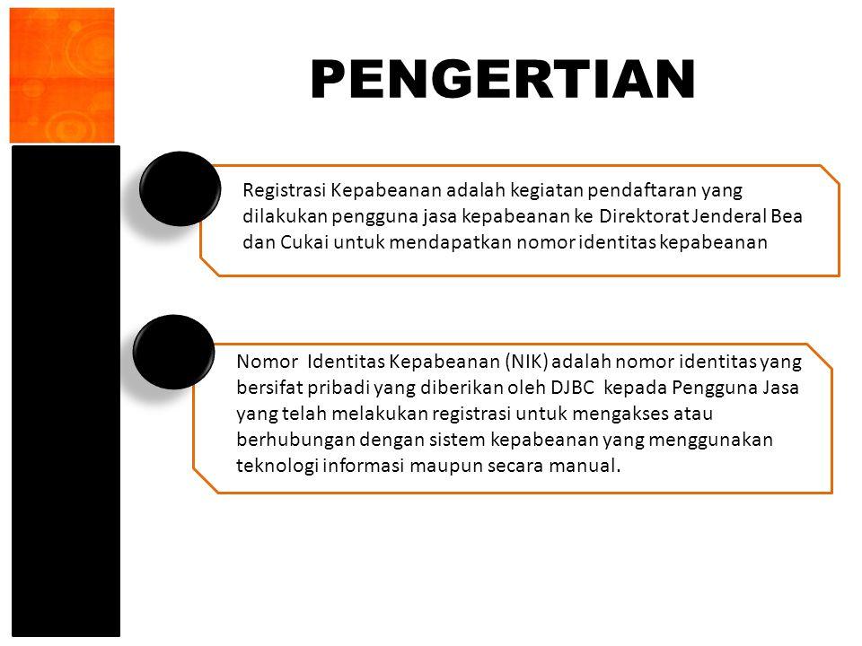 PENGERTIAN Registrasi Kepabeanan adalah kegiatan pendaftaran yang dilakukan pengguna jasa kepabeanan ke Direktorat Jenderal Bea dan Cukai untuk mendap