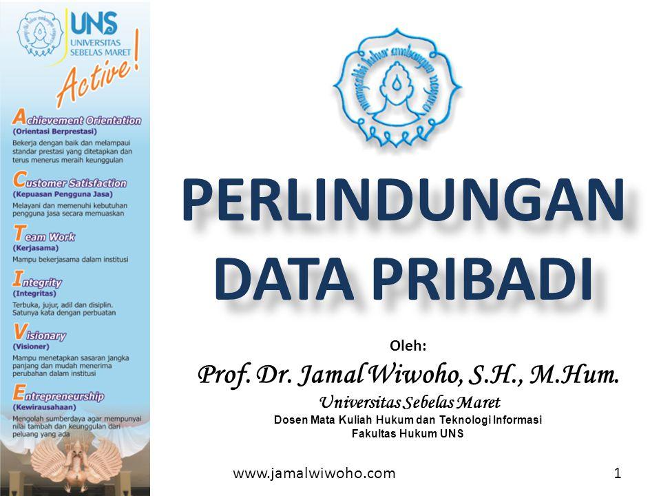 PERLINDUNGAN DATA PRIBADI Oleh: Prof.Dr. Jamal Wiwoho, S.H., M.Hum.
