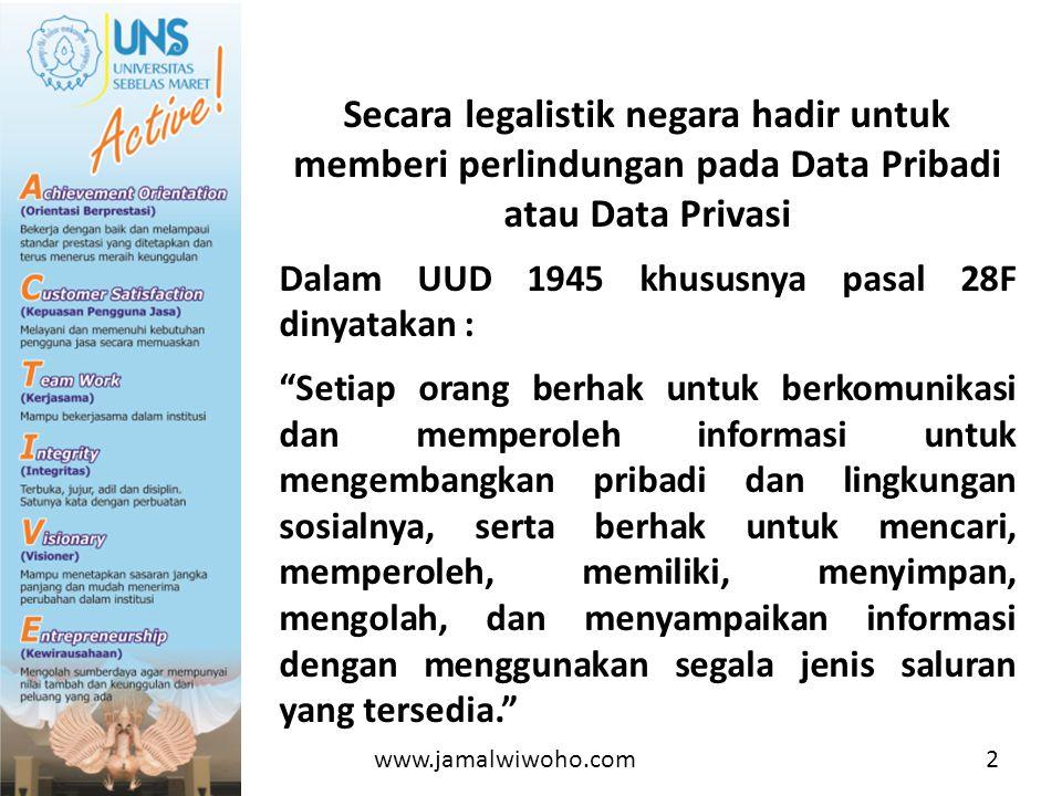 Sebagai realisasi hal itu, UU Nomor 14 Tahun 2008 tentang Keterbukaan Informasi Publik dan UU Nomor 39 Tahun 1999 tentang HAM mengatur adanya Perlindungan atas data pribadi secara azasi.