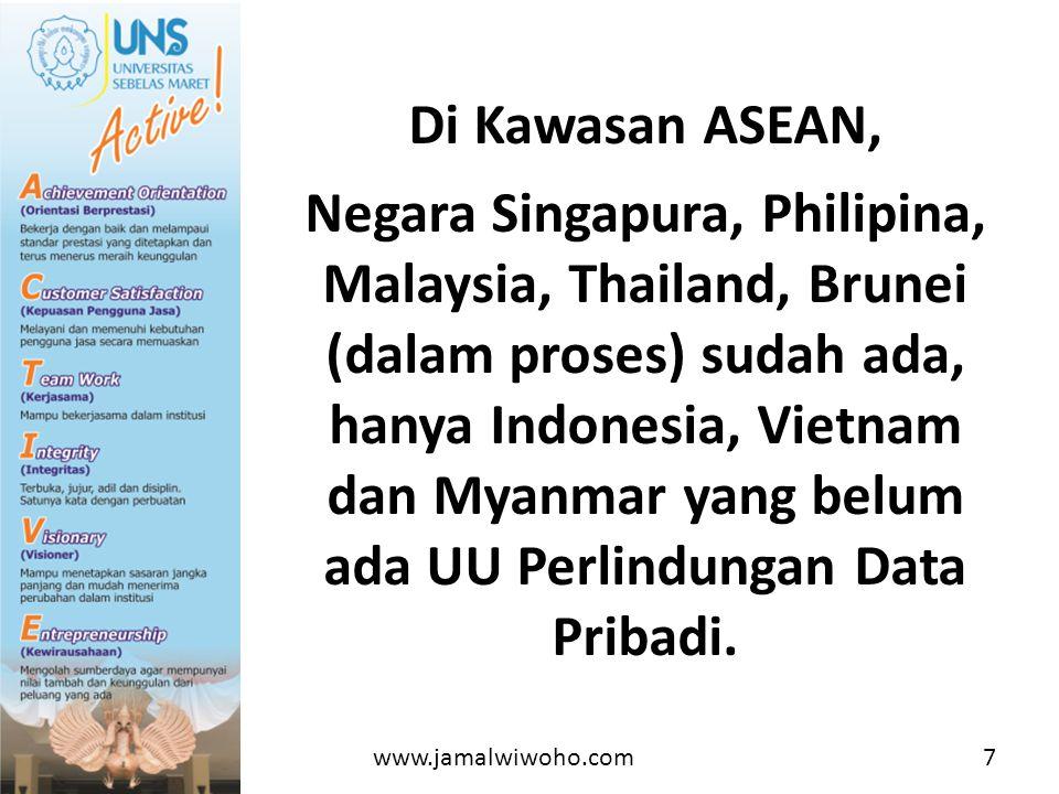 Di Kawasan ASEAN, Negara Singapura, Philipina, Malaysia, Thailand, Brunei (dalam proses) sudah ada, hanya Indonesia, Vietnam dan Myanmar yang belum ada UU Perlindungan Data Pribadi.