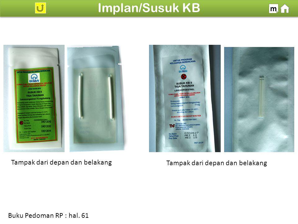 100% SDKI 2012 Implan/Susuk KB m Buku Pedoman RP : hal. 61 Tampak dari depan dan belakang