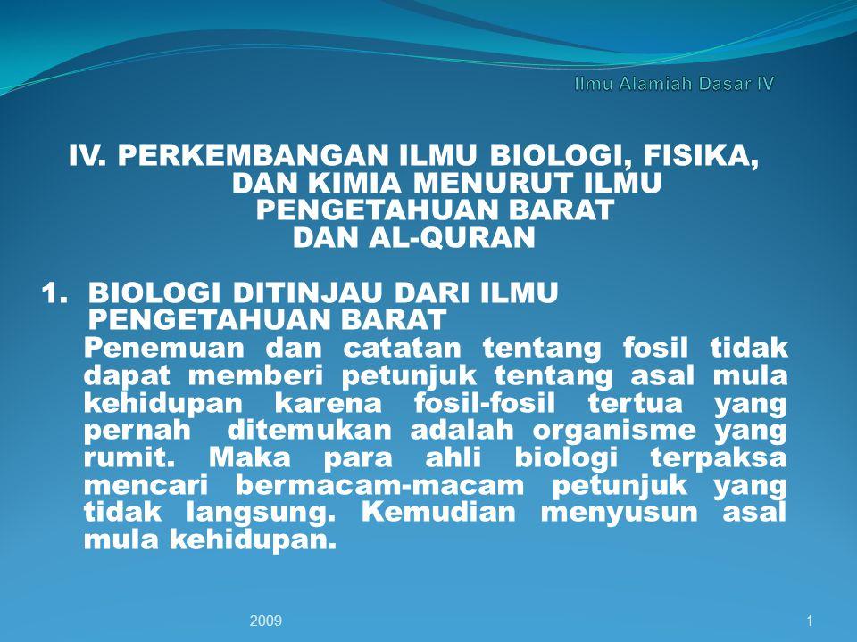 IV.PERKEMBANGAN ILMU BIOLOGI, FISIKA, DAN KIMIA MENURUT ILMU PENGETAHUAN BARAT DAN AL-QURAN 1.