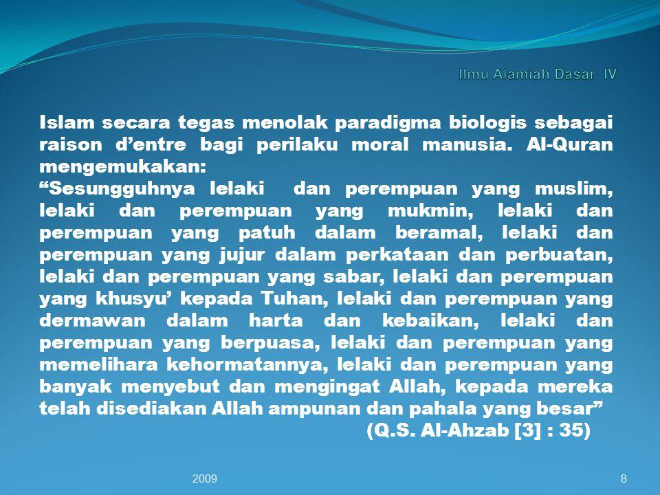 Islam secara tegas menolak paradigma biologis sebagai raison d'entre bagi perilaku moral manusia.