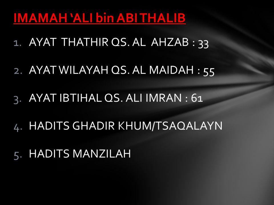 1.AYAT THATHIR QS.AL AHZAB : 33 2.AYAT WILAYAH QS.