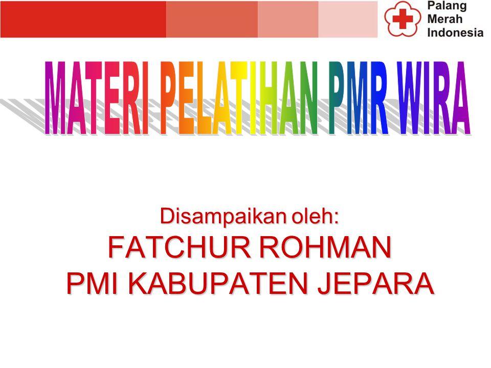 PEMBINA PMR MADYA PALANG MERAH INDONESIA (PMI) Jepara, 26 March 2011