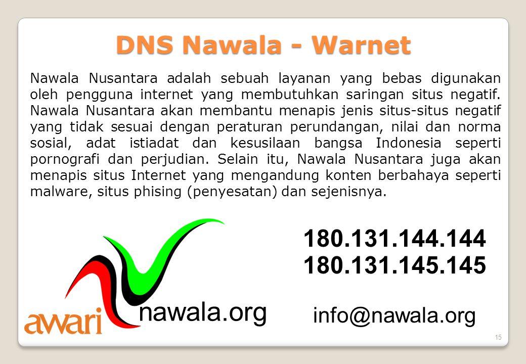 15 DNS Nawala - Warnet Nawala Nusantara adalah sebuah layanan yang bebas digunakan oleh pengguna internet yang membutuhkan saringan situs negatif. Naw