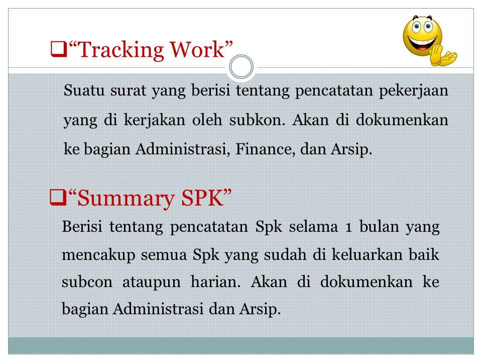 """ """"Tracking Work"""" Suatu surat yang berisi tentang pencatatan pekerjaan yang di kerjakan oleh subkon. Akan di dokumenkan ke bagian Administrasi, Financ"""