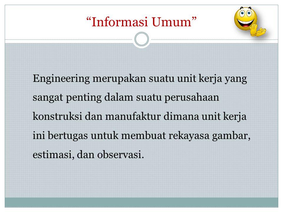 Engineering Engineering akan bekerja apabila ke Empat (4) Faktor di bawah ini telah komplit : 1.
