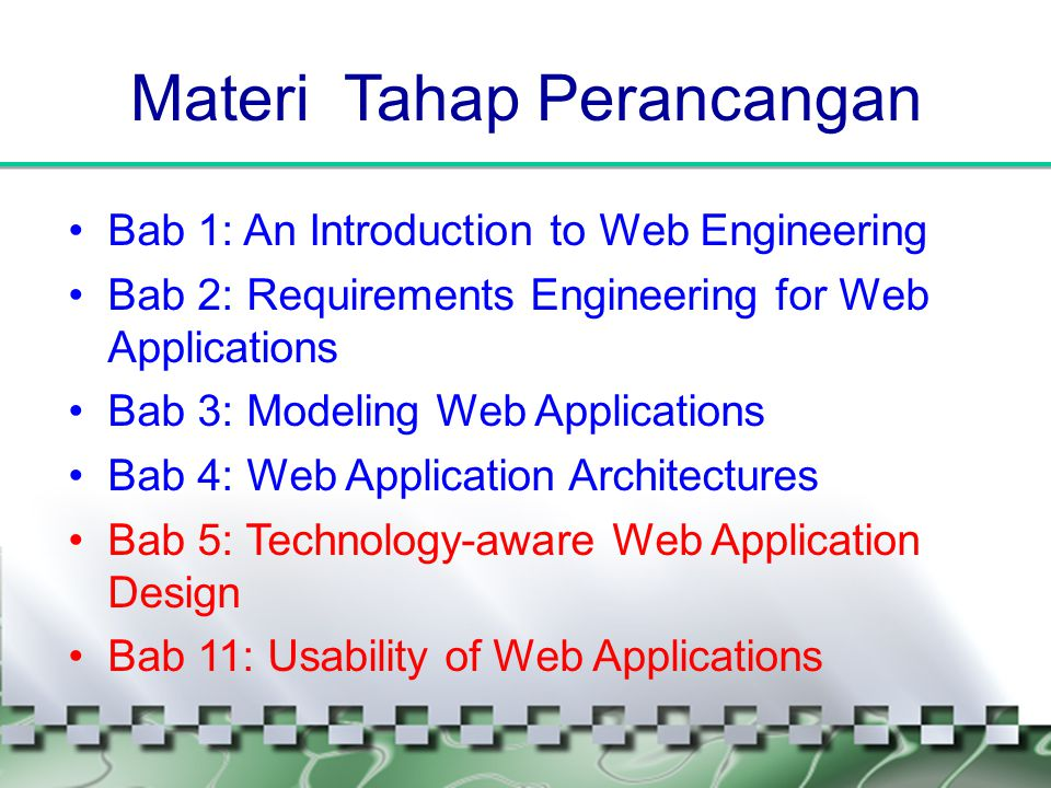 Materi Tahap Perancangan •Bab 1: An Introduction to Web Engineering •Bab 2: Requirements Engineering for Web Applications •Bab 3: Modeling Web Applica