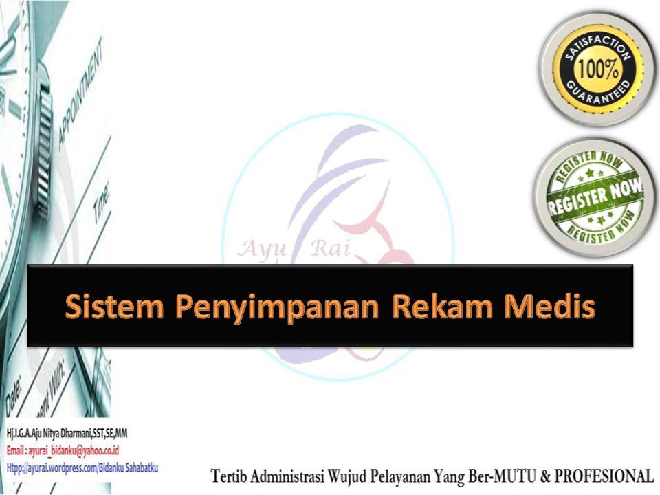 • Sebelum menentukan suatu sistem yang akan dipakai perlu terlebih dahulu mengetahui bentuk penyurusan penyimpanan yang ada dalam pengelolaan Rekam Medis.