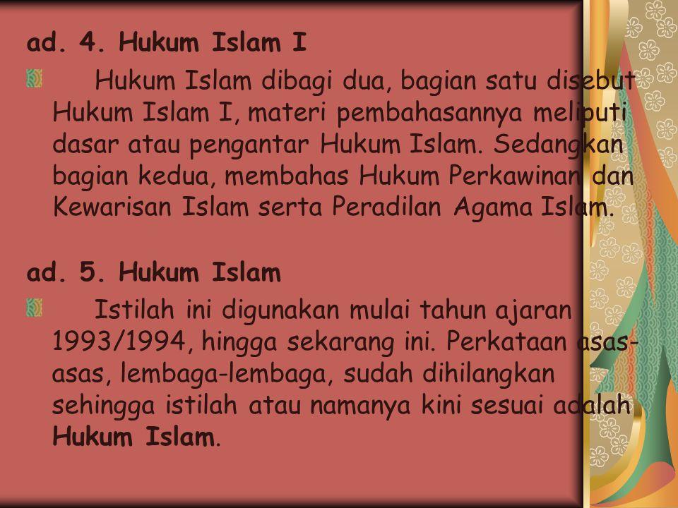 Ad. 2. Asas-asas Hukum Islam Seakan-akan bahasannya terbatas tentang teori Hukum Islam yakni dalil- dalil Ushul Al-Fiqh, termasuk dasar dan tujuan sya