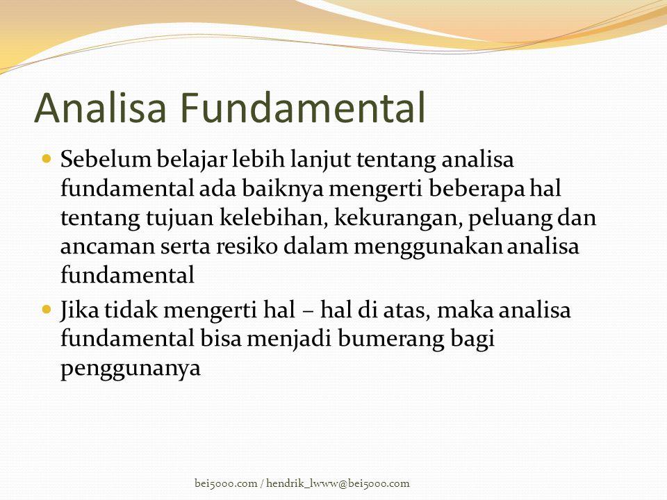 Analisa Fundamental  Sebelum belajar lebih lanjut tentang analisa fundamental ada baiknya mengerti beberapa hal tentang tujuan kelebihan, kekurangan,