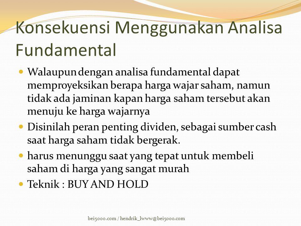 Konsekuensi Menggunakan Analisa Fundamental  Walaupun dengan analisa fundamental dapat memproyeksikan berapa harga wajar saham, namun tidak ada jamin