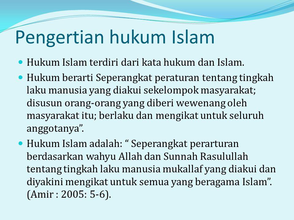 Pengertian hukum Islam  Hukum Islam terdiri dari kata hukum dan Islam.