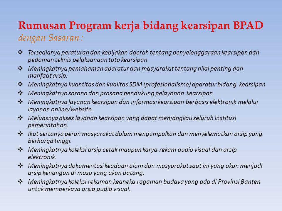 Misi 4 Strategi: Mengembangkan sistem data dan informasi serta optimalisasi Jaringan Informasi Kearsipan Provinsi Banten (JIKP) Misi 5 Strategi: Pengu