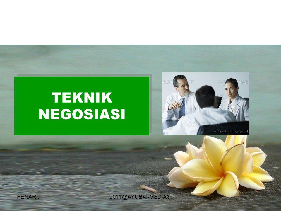 2 TEKNIK NEGOSIASI FENARO2011@AYURAI-MEDIASI