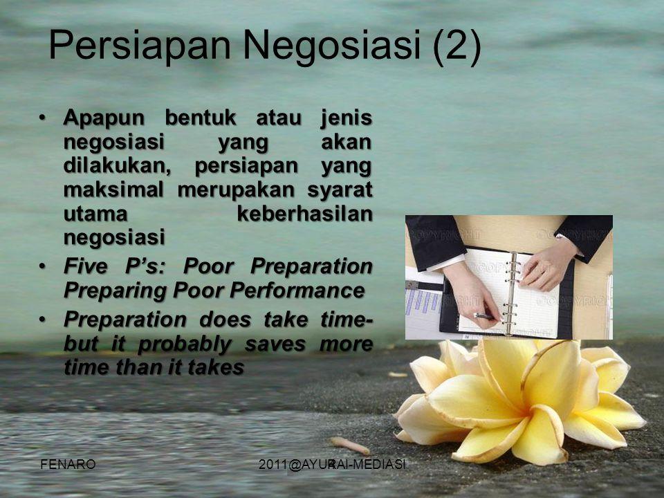 4 Persiapan Negosiasi (2) •Apapun bentuk atau jenis negosiasi yang akan dilakukan, persiapan yang maksimal merupakan syarat utama keberhasilan negosia