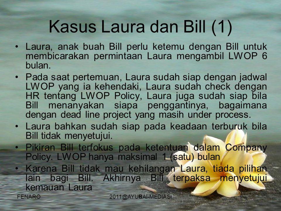 8 Kasus Laura dan Bill (1) •Laura, anak buah Bill perlu ketemu dengan Bill untuk membicarakan permintaan Laura mengambil LWOP 6 bulan. •Pada saat pert