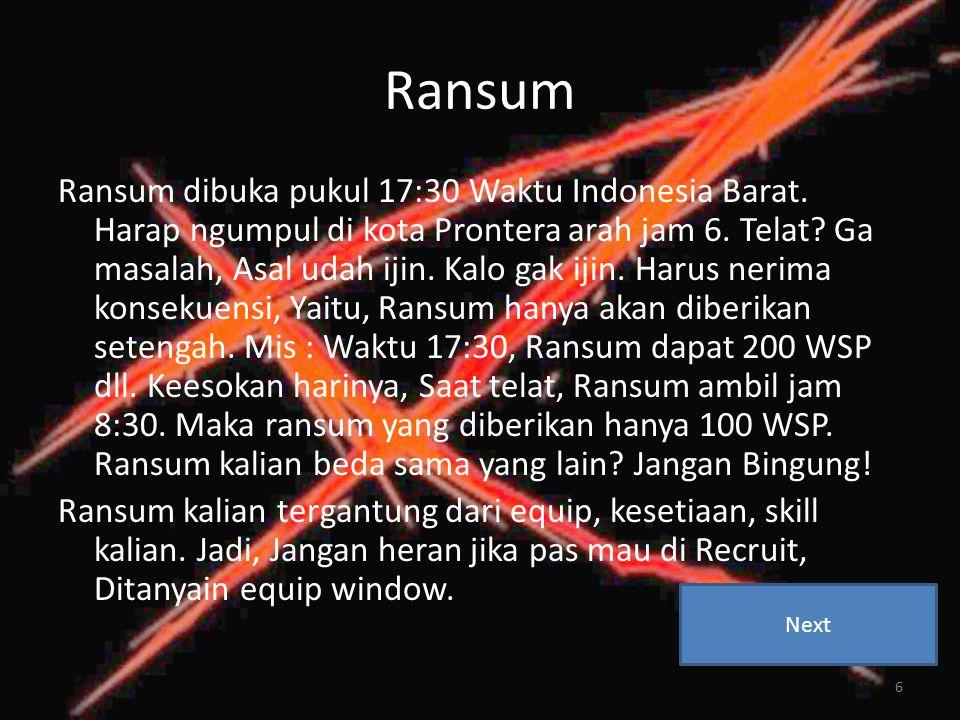 Ransum Ransum dibuka pukul 17:30 Waktu Indonesia Barat.
