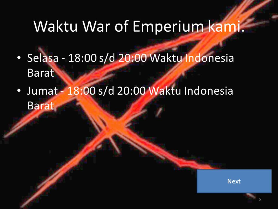 Waktu War of Emperium kami.