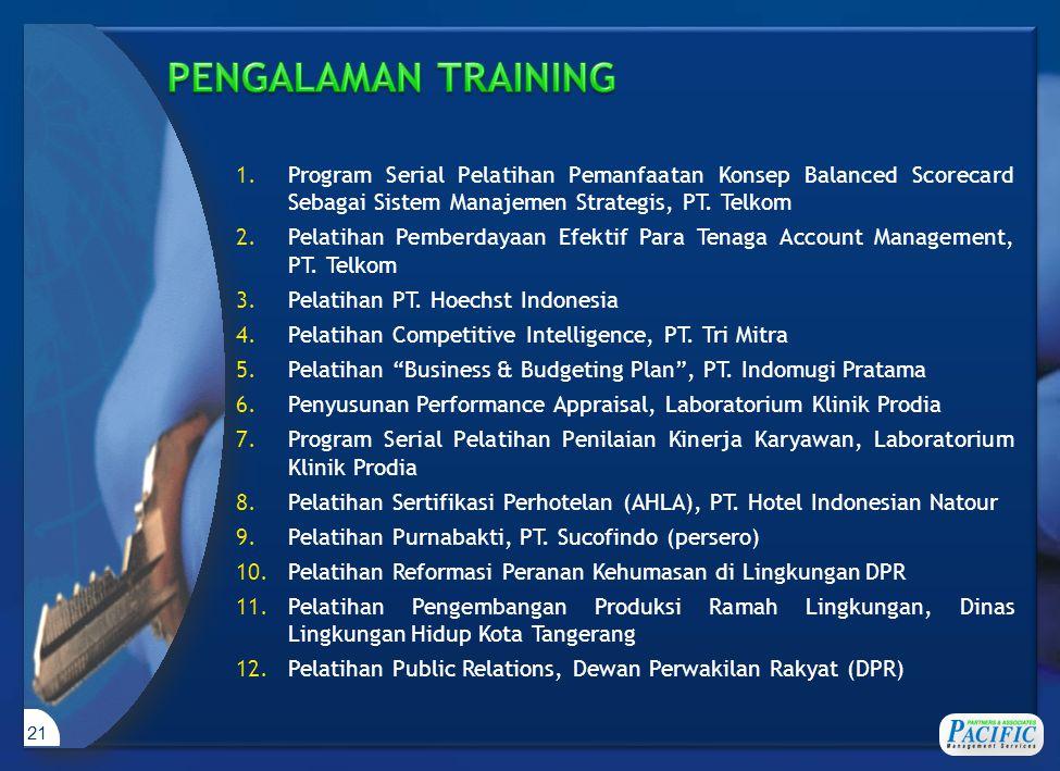 21 1.Program Serial Pelatihan Pemanfaatan Konsep Balanced Scorecard Sebagai Sistem Manajemen Strategis, PT. Telkom 2.Pelatihan Pemberdayaan Efektif Pa