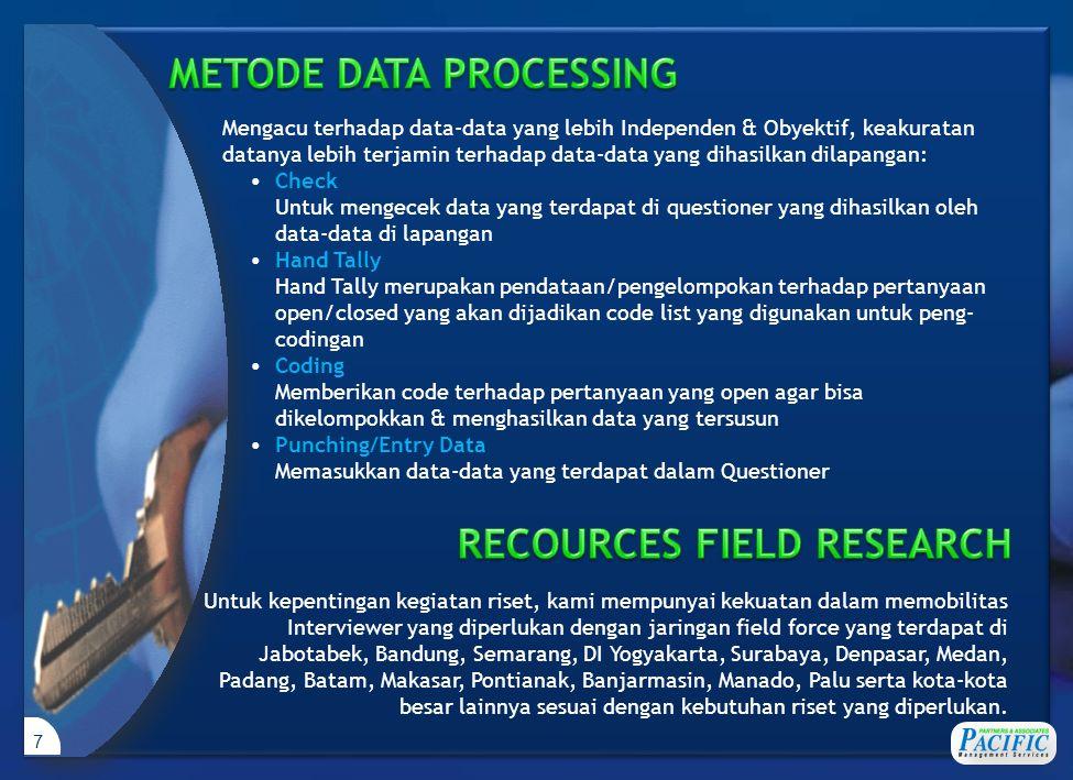 7 Mengacu terhadap data-data yang lebih Independen & Obyektif, keakuratan datanya lebih terjamin terhadap data-data yang dihasilkan dilapangan: •Check