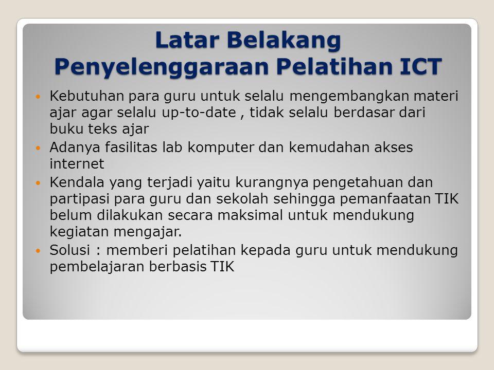 Peserta Pelatihan ICT : Guru2 Berbagai B.Studi SD, SMP, SMA, SMK Peserta Pelatihan ICT : Guru2 Berbagai B.Studi SD, SMP, SMA, SMK  Syarat utama : sekolah memiliki fasilitas lab komputer dan koneksi internet memadai.