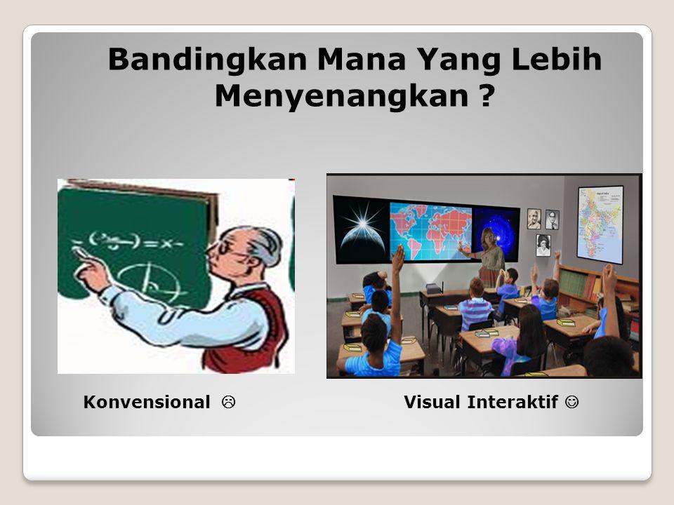 Bandingkan Mana Yang Lebih Menyenangkan ? Konvensional  E-Learning 
