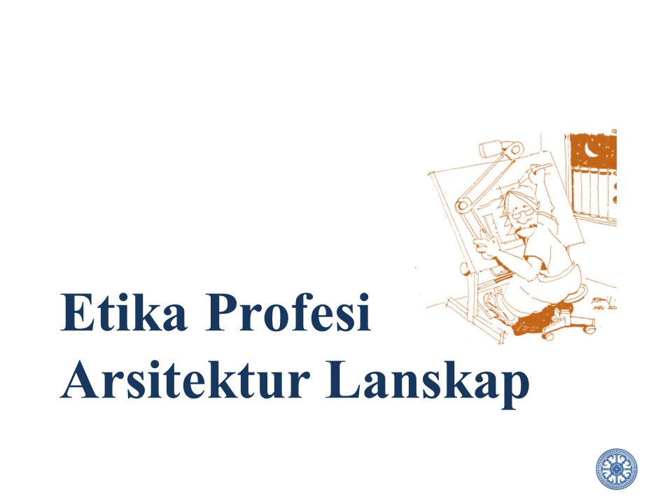 Etika Profesi Arsitektur Lanskap