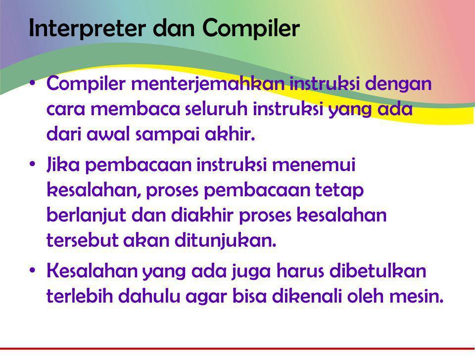 Source Code • Kode program yang ditulis menggunakan salah satu language (bahasa pemrograman - high level language).