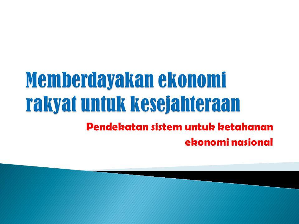 Pendekatan sistem untuk ketahanan ekonomi nasional