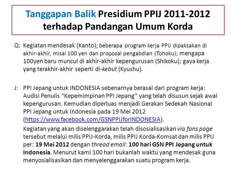 Tanggapan Balik Presidium PPIJ 2011-2012 terhadap Pandangan Umum Korda Q: Kegiatan mendesak (Kanto); beberapa program kerja PPIJ dipaksakan di akhir-a